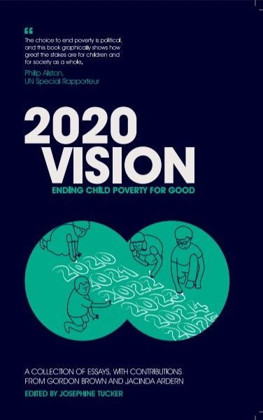 2020 Vision: ending child poverty for good
